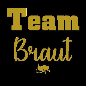 Team Braut- Braut T-Shirt - Hochzeits T-Shirt