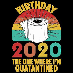 Geburtstag 2020 Der, in dem ich unter Quarantäne gestellt bin