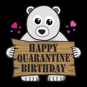 Alles Gute zum Quarantäne Geburtstag
