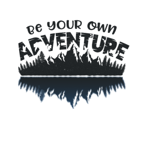Be Your Own Adventure | Adventure-Outdoor Shirt
