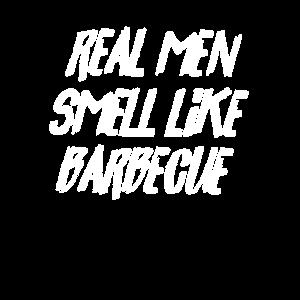 BBQ Liebhaber echte Männer riechen wie Barbecue lustiges Geschenk