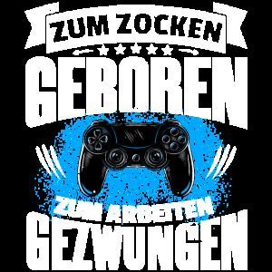 Zocken Gamer Geschenk Controller lustiger Spruch