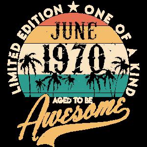 Awesome Juni 1970 50. Geburtstag fünfzig Jahre