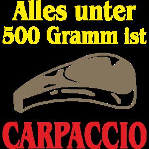 Alles unter 500 Gramm ist Carpaccio
