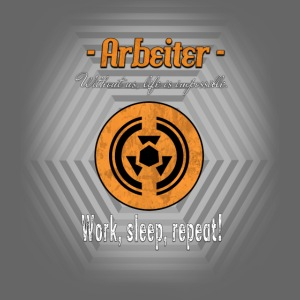 Arbeiter Work sleep repeat
