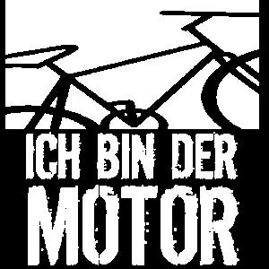 FAHRRAD SPRUCH ICH BIN DER MOTOR
