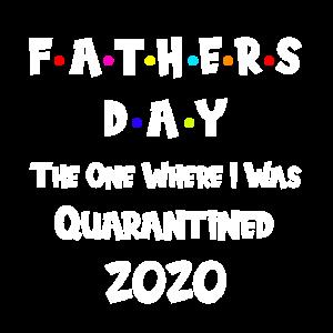 Vatertag Der, an dem ich 2020 unter Quarantäne gestellt wurde