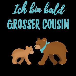 Ich bin bald grosser Cousin / werde großer Cousin