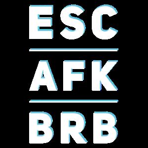 AFK ESC BRB Shirt für Gamer Cosplayer und Nerds