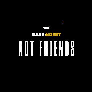 Mach Geld Keine Freunde