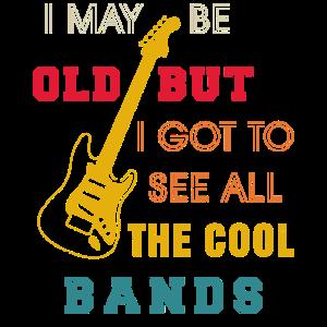 Ich mag alt sein, aber ich muss all die coolen Bands sehen G.