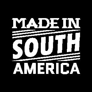 Hergestellt in Südamerika