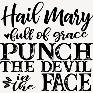MUG - HAIL MARY FULL OF GRACE..?