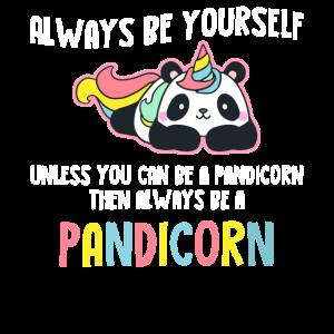 Sei Immer du selbst Pandicorn Panda Einhorn
