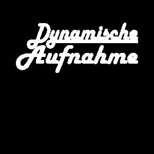 Dynamische Aufnahme