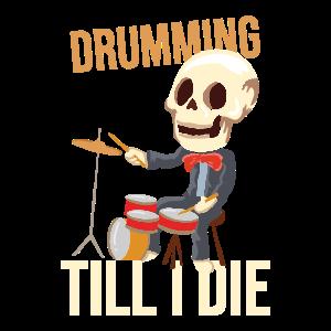 Drumming Till I Die Skelett Schlagzeuger Schlagzeu