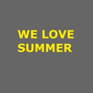 we love summer