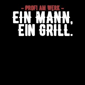 Ein Mann ein Grill - Spruch für echte Grillmeister
