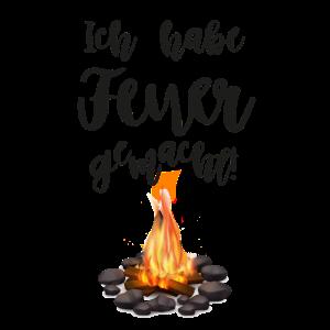 Ich habe Feuer gemacht!
