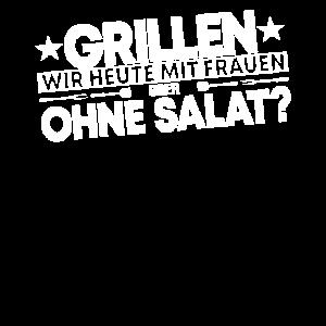 Grillen Heute Mit Frauen Oder Ohne Salat?