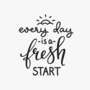 every day is a fresh day
