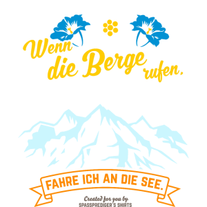 Urlaub T Shirt Spruch Wenn die Berge rufen