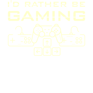 I'd Rather Be Gaming - lustiges Gamer Design