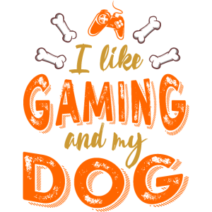I Like Gaming And My Dog