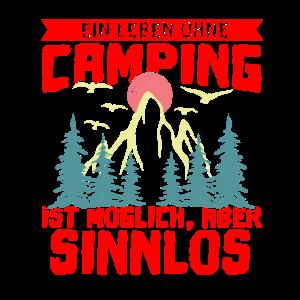 Ein Leben ohne Camping ist moeglich aber sinnlos