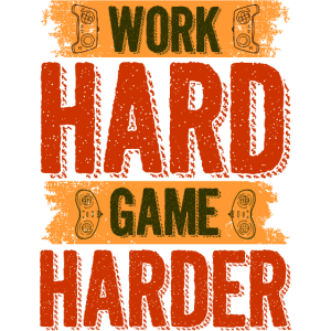 Work Hard Game Harder - Lustiges Gamer
