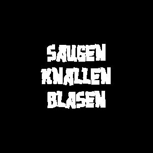 SAUGEN KNALLEN BLASEN