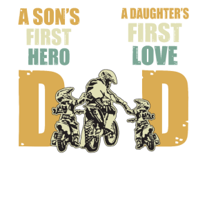 A Son's First Hero A Daughter's First Love Dad