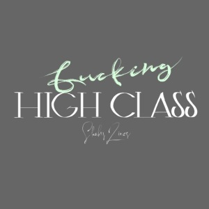 Fucking high class