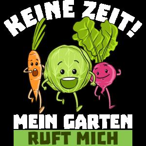 Gärtner Keine Zeit Mein Garten ruft mich Gemüse