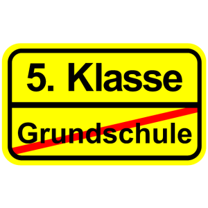 5. Klasse Schild Grundschule Schulwechsel
