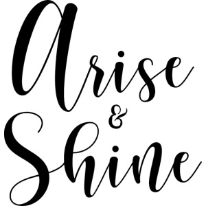 arise and shine black II