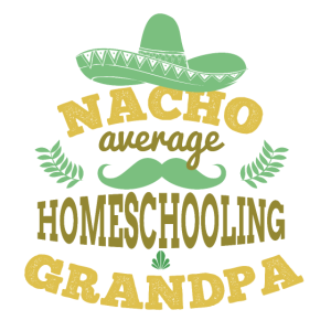 nacho average homeschooling grandpa, learn remote