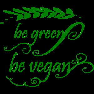 be green be vegan veganes Leben