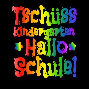Einschulung - Tschüss Kindergarten Hallo Schule