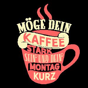 Kaffee Montag Spruch Motivation Arbeit Uni Büro