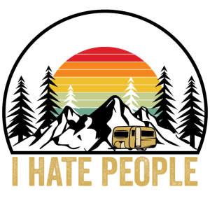 Ich hasse Menschen - Camping Wohnwagen Natur Berg