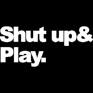Shut up Play