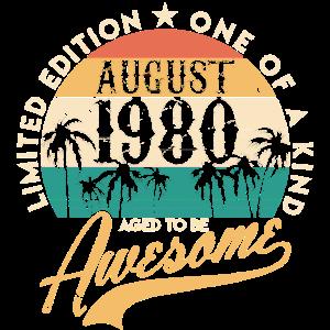 Awesome August 1980 40. Geburtstag vierzig Jahre