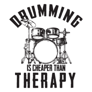 Drumming is cheaper than therapy