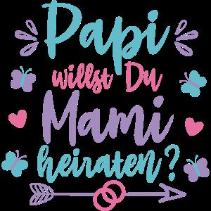 Heiratsantrag - Papi willst Du Mami Heiraten