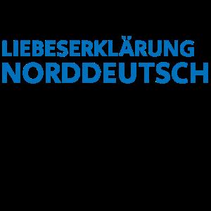 LIEBESERKLÄRUNG NORDDEUTSCH