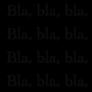 Bla, bla, bla,