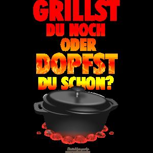 Dutch Oven T Shirt Grillst du noch oder dopfst du?