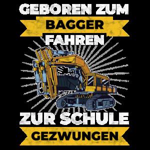 Geboren zum Bagger fahren - Baggerfahrer Bagger Ba