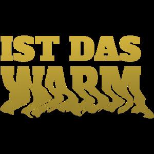 Ist das warm